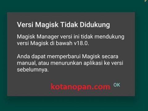 Versi Magisk tidak di dukung magisk manager versi ini tidak Mendukung Versi magisk di bawah